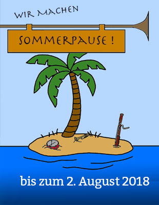 Sommerpause bis 21. August 2016.